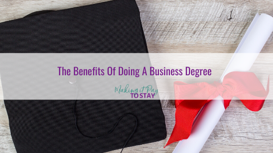 The Benefits Of Doing A Business Degree