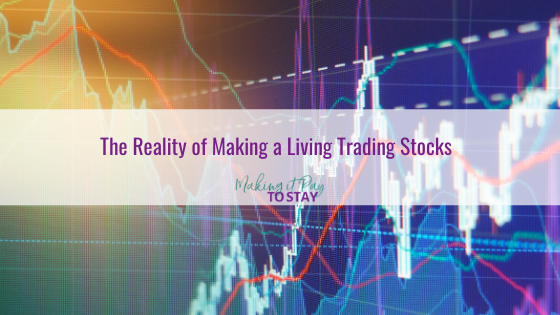 The Reality of Making a Living Trading Stocks