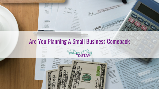 Are You Planning A Small Business Comeback