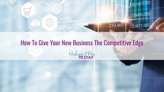 How To Give Your New Business The Competitive Edge