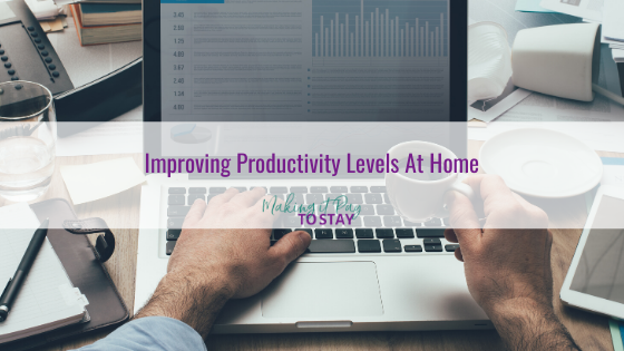 Improving Productivity Levels At Home
