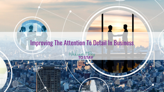 Improving The Attention To Detail In Business