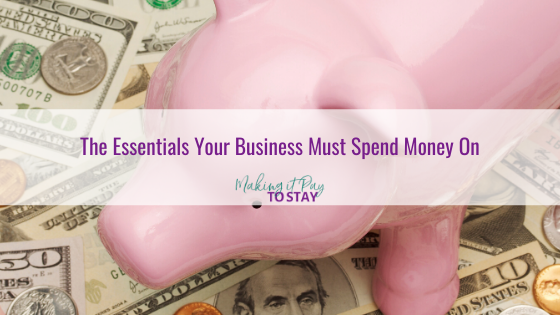 The Essentials Your Business Must Spend Money On