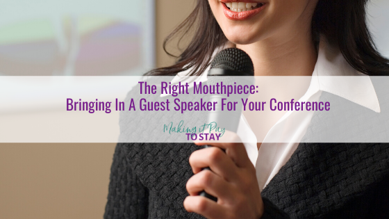The Right Mouthpiece: Bringing In A Guest Speaker For Your Conference