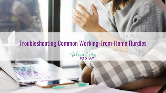 Troubleshooting Common Working-From-Home Hurdles