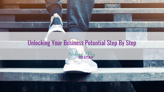 Unlocking Your Business Potential Step By Step