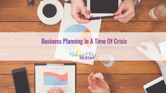 Business Planning In A Time Of Crisis