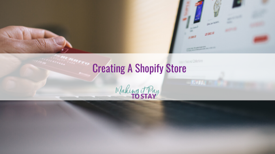 Creating A Shopify Store