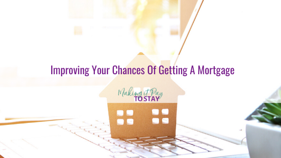 Improving Your Chances Of Getting A Mortgage