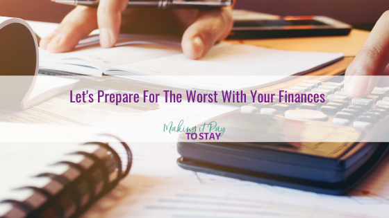 Let's Prepare For The Worst With Your Finances