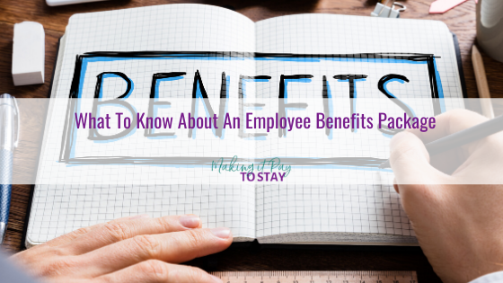 What To Know About An Employee Benefits Package