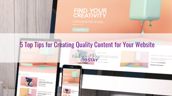 5 Top Tips for Creating Quality Content for Your Website