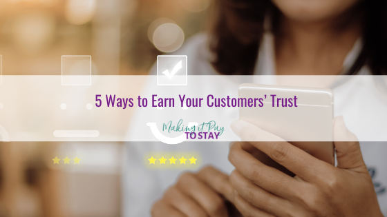 5 Ways to Earn Your Customers' Trust