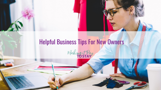 Helpful Business Tips For New Owners