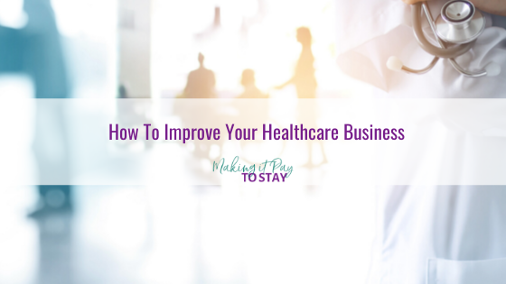 How To Improve Your Healthcare Business