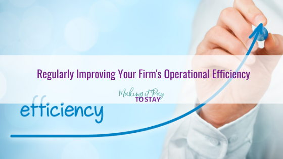 Regularly Improving Your Firm's Operational Efficiency
