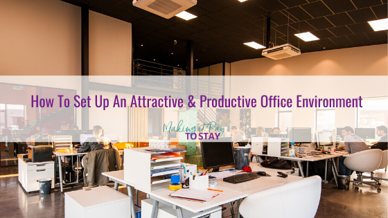 How To Set Up An Attractive & Productive Office Environment