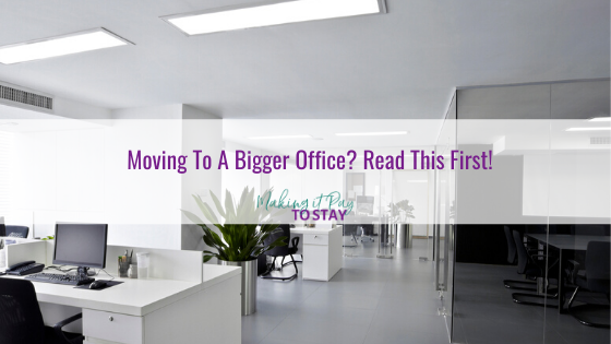 Moving To A Bigger Office_ Read This First!