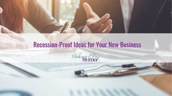 Recession-Proof Ideas for Your New Business