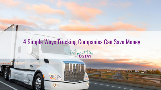 4 Simple Ways Trucking Companies Can Save Money