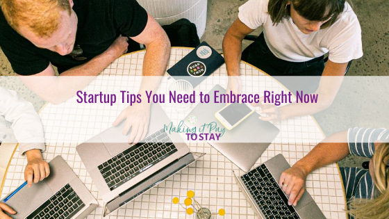Startup Tips You Need to Embrace Right Now