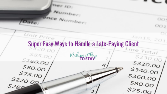 Super Easy Ways to Handle a Late-Paying Client