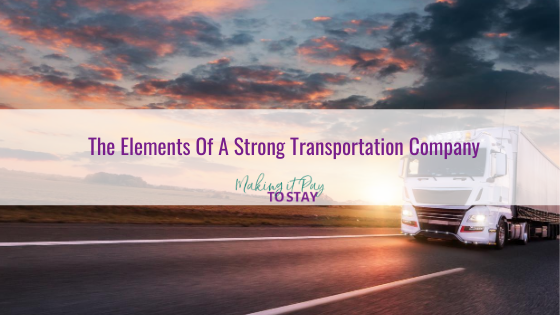 The Elements Of A Strong Transportation Company