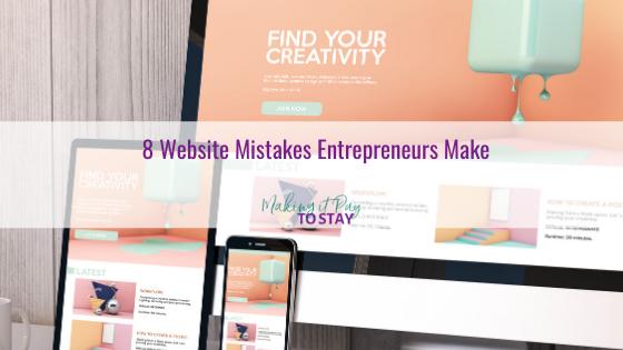 8 Website Mistakes Entrepreneurs Make
