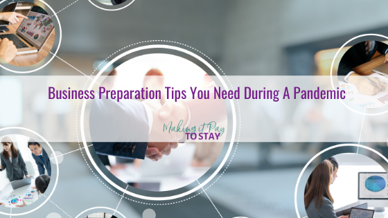 Business Preparation Tips You Need During A Pandemic
