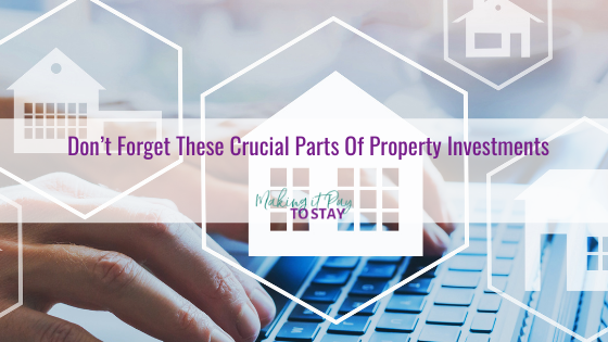 Don't Forget These Crucial Parts Of Property Investments