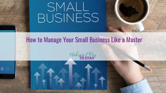 How to Manage Your Small Business Like a Master