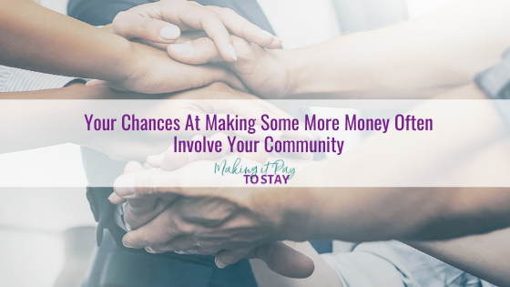 Your Chances At Making Some More Money Often Involve Your Community