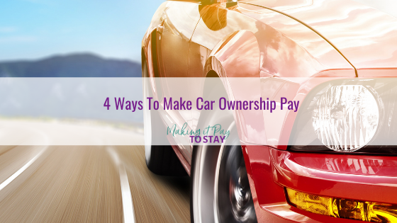 4 Ways To Make Car Ownership Pay