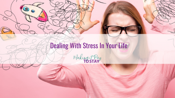 Dealing With Stress In Your Life