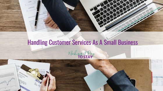 Handling Customer Services As A Small Business