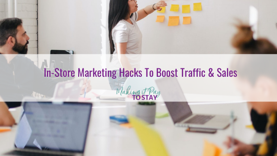 In-Store Marketing Hacks To Boost Traffic & Sales