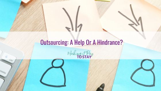 Outsourcing: A Help Or A Hindrance?