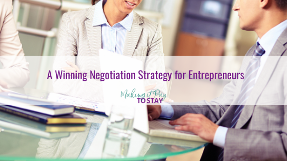 A Winning Negotiation Strategy for Entrepreneurs