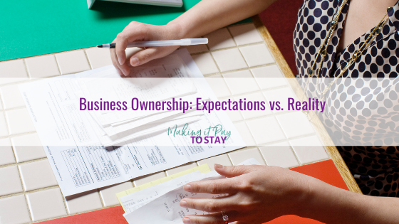 Business Ownership: Expectations vs. Reality