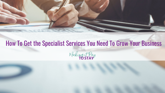 How To Get the Specialist Services You Need To Grow Your Business