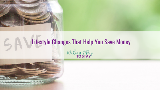 Lifestyle Changes That Help You Save Money
