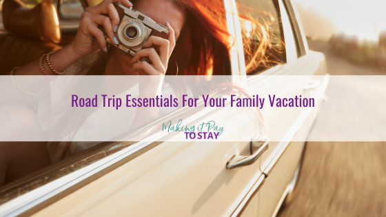 Road Trip Essentials For Your Family Vacation