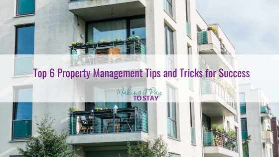 Top 6 Property Management Tips and Tricks for Success