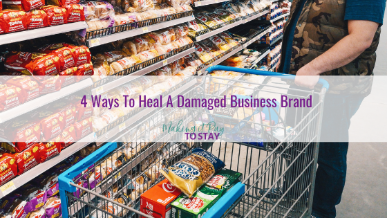 4 Ways To Heal A Damaged Business Brand