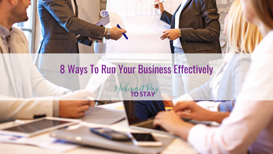 8 Ways To Run Your Business Effectively