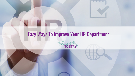 Easy Ways To Improve Your HR Department
