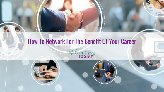 How To Network For The Benefit Of Your Career