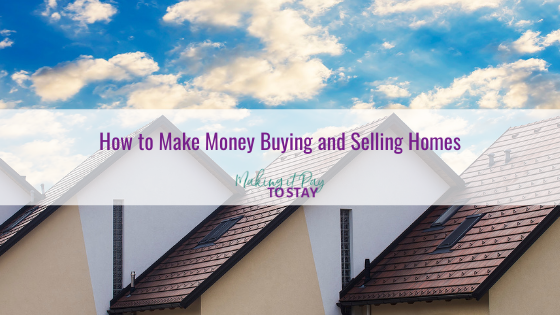 How to Make Money Buying and Selling Homes