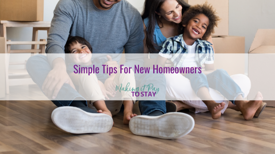 Simple Tips For New Homeowners