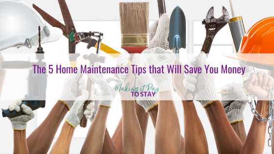 The 5 Home Maintenance Tips that Will Save You Money